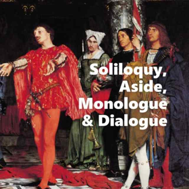 Soliloquy, Aside, Monologue, and Dialogue in Shakespeare: How to
