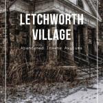 Letchworth Village History Abandoned Insane Asylums Owlcation Education