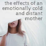 How An Emotionally Absent Mother Impacts Her Daughter S Life Wehavekids Family