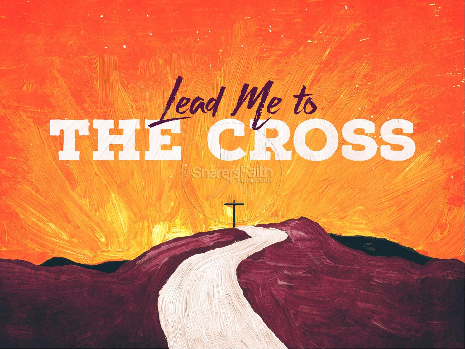 Lead Me To The Cross Worship Church PowerPoint Easter