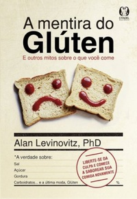 A_MENTIRA_DO_GLUTEN_1441122335524913SK1441122335B A Mentira do Glúten - Alan Levinovitz