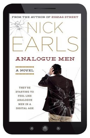 In Nick Earl's <i>Analogue Men</i> there's there's something sombre beneath the laughs, a lingering sense of disconnection and decay.