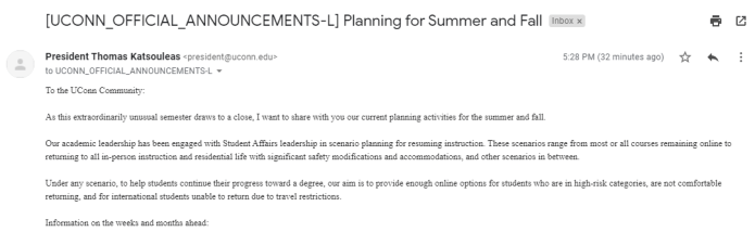 University of Connecticut President Thomas Katsouleas sent out an email Friday afternoon with updated information about the upcoming summer sessions and fall semester.  Screenshot of the email.