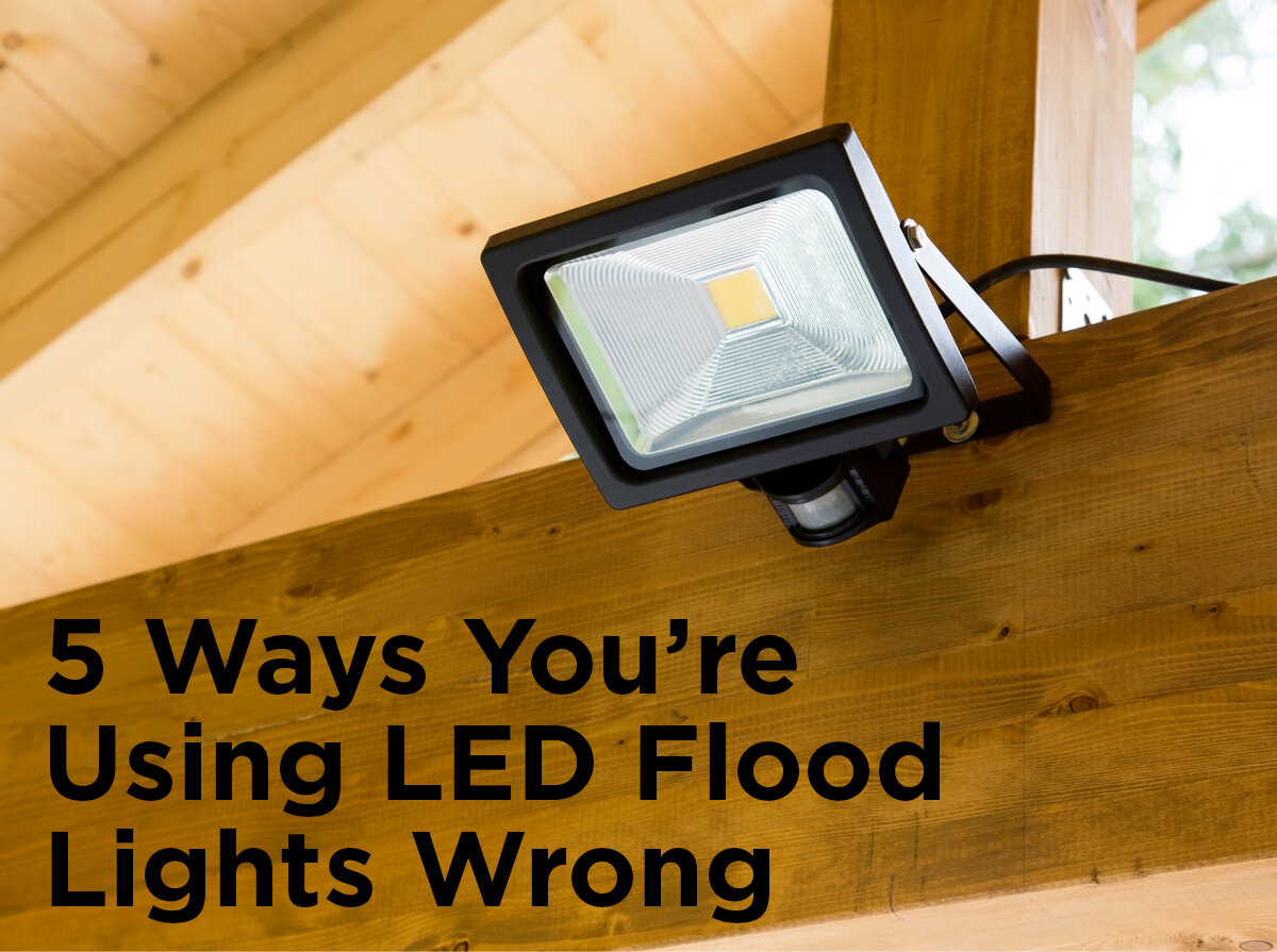 using led flood lights wrong