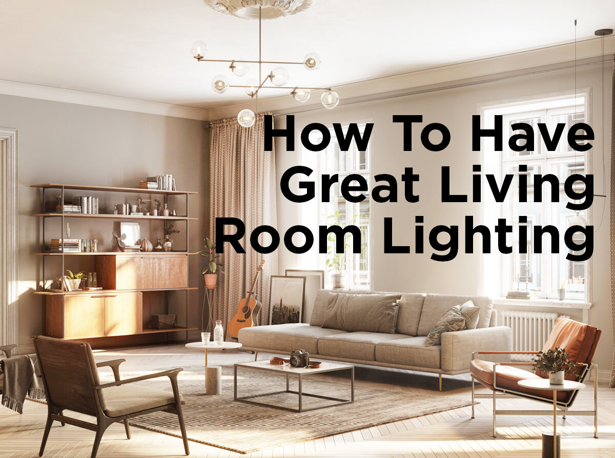 how to have great living room lighting