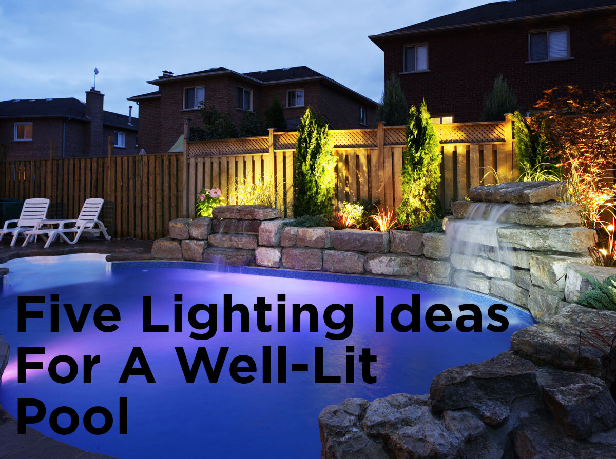 five lighting ideas for a well lit pool