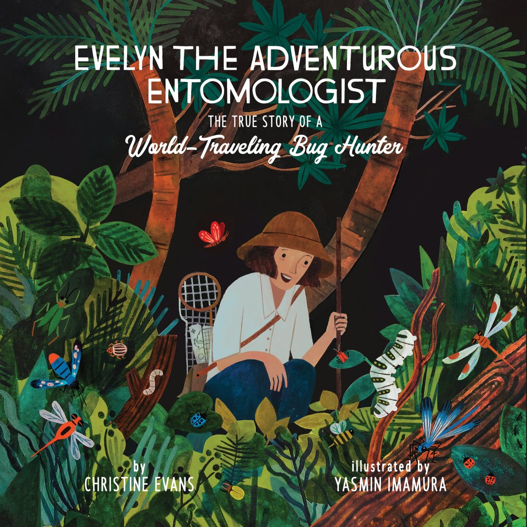 Evelyn the Adventurous Entomologist by Christine Evans