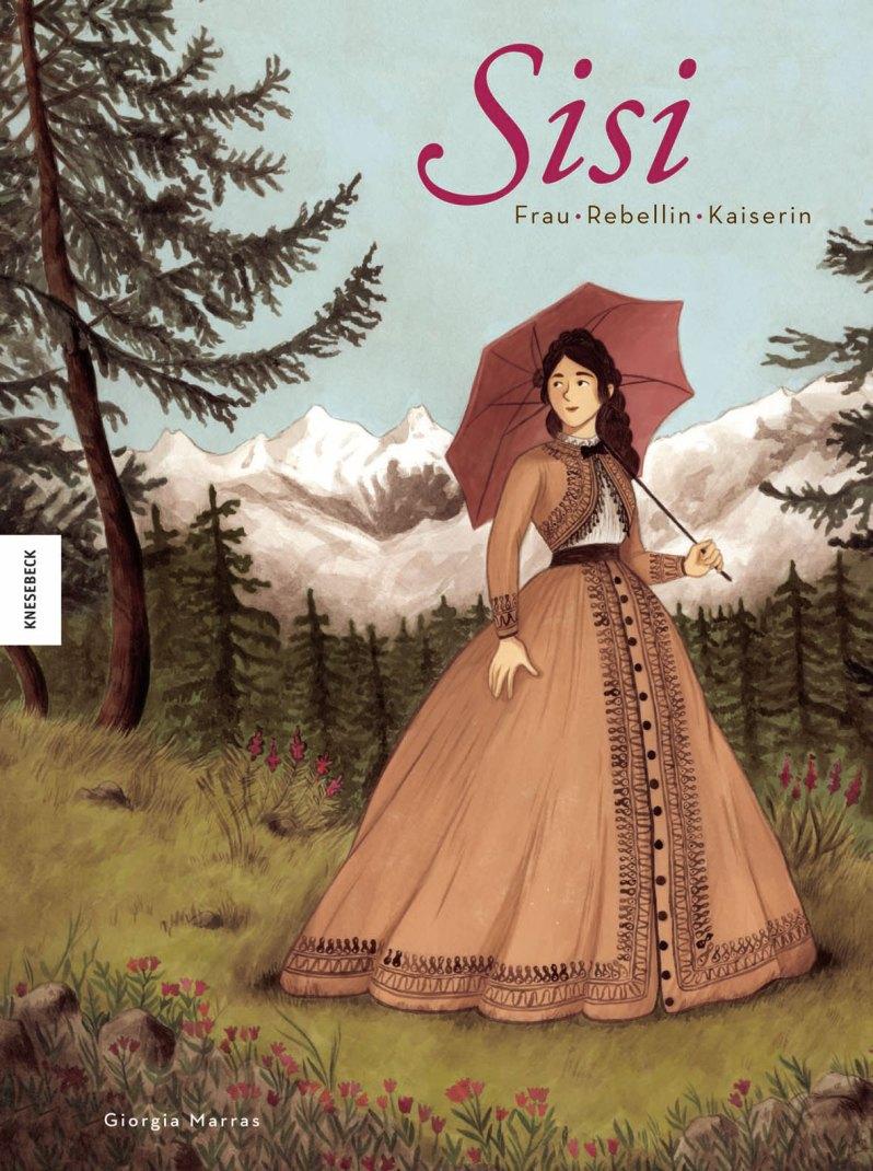 """Sisi – Frau, Rebellin, Kaiserin"", Giorgia Marras,    Knesebeck Verlag   , 28 Euro,    Affliliate-Link zu Amazon    ©PR"