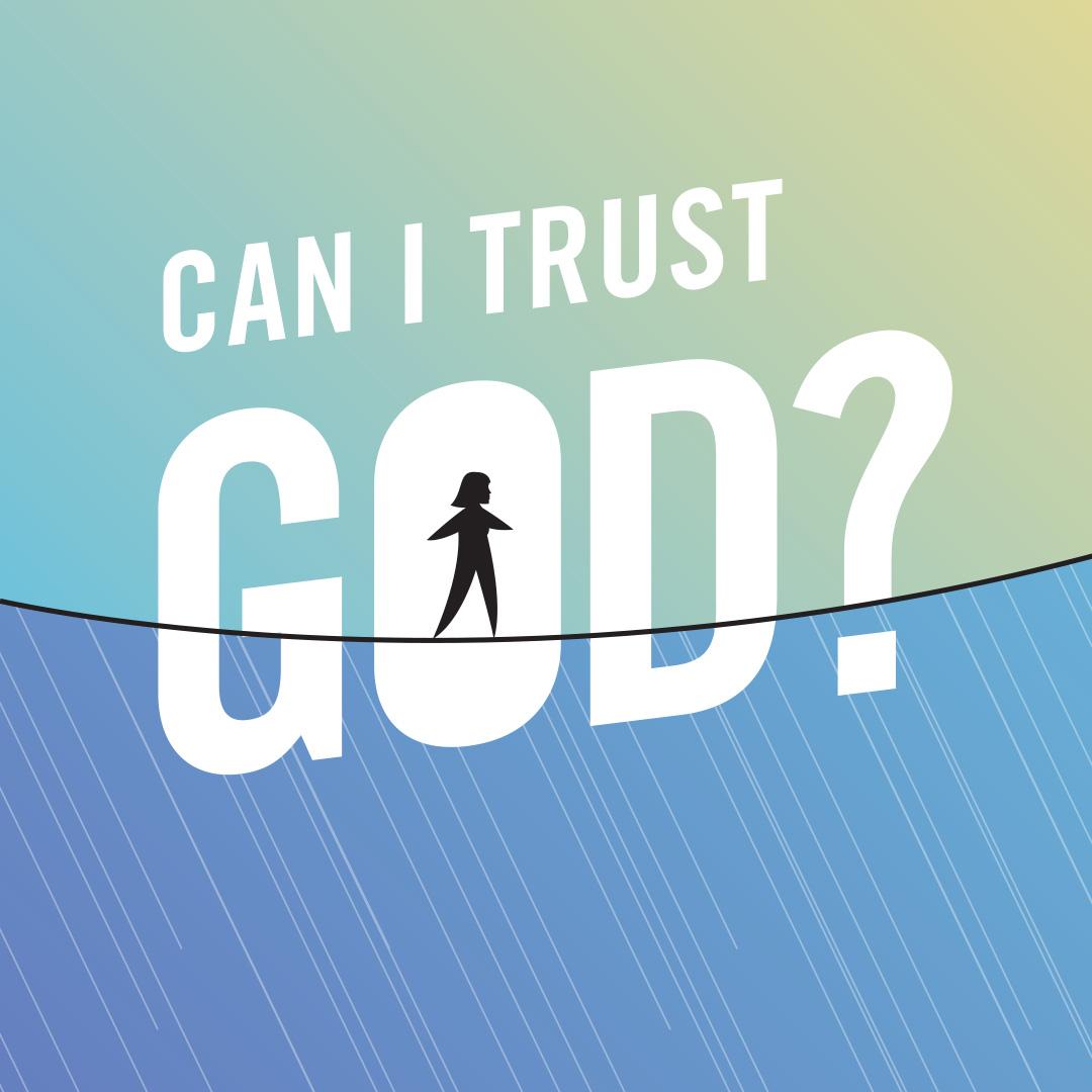 Can I Trust God? — Holy Trinity Church