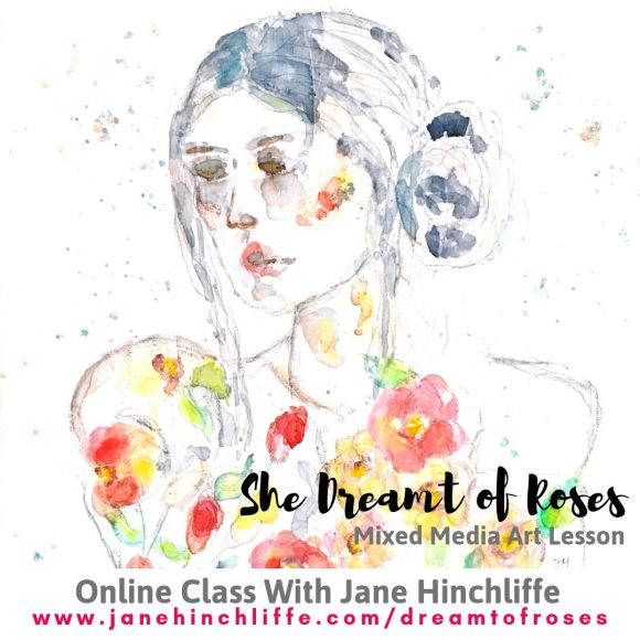 She Dreamt of Roses - An Online Mixed Media Lesson
