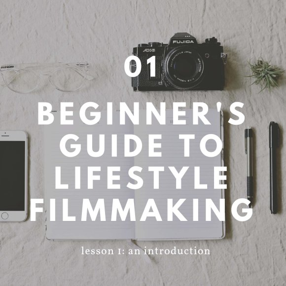 The Beginner's Guide to Lifestyle Filmmaking