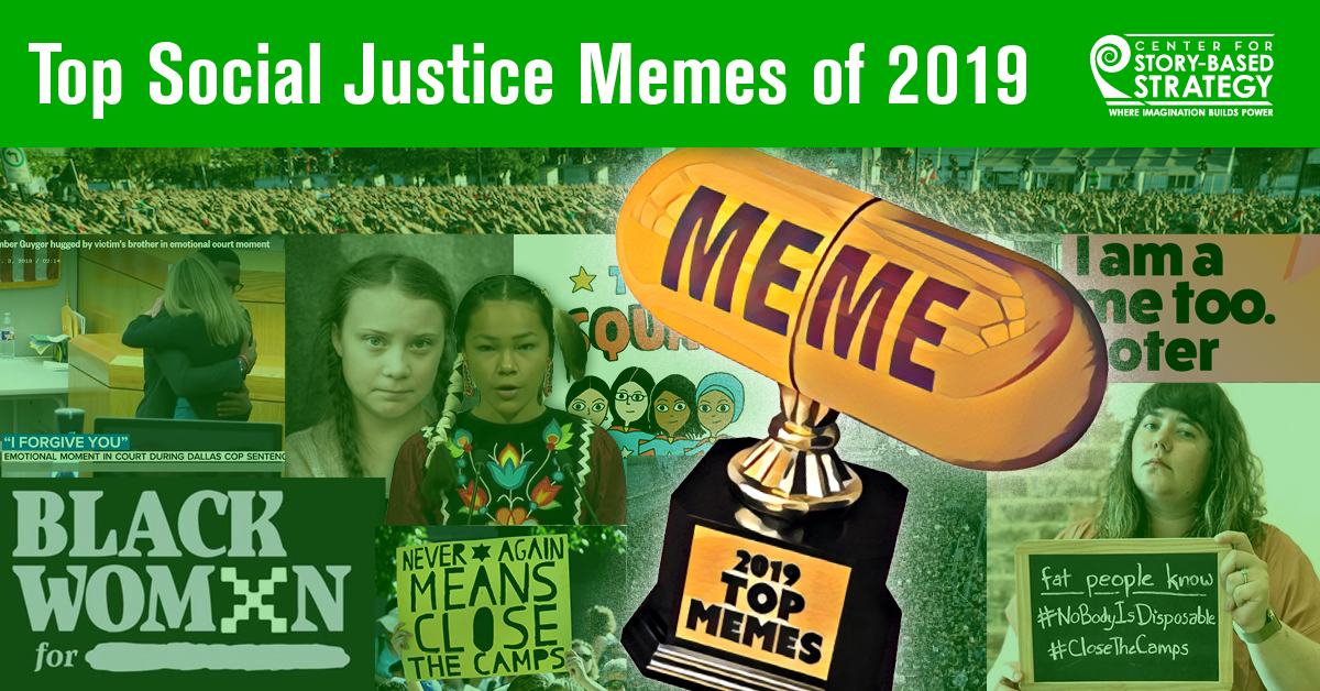 Top Social Justice Memes Of 2019 Center For Story Based Strategy