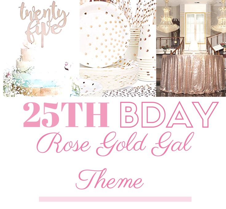 25th Birthday Party Ideas Rose Gold Gal Theme Youarebeautifulbox
