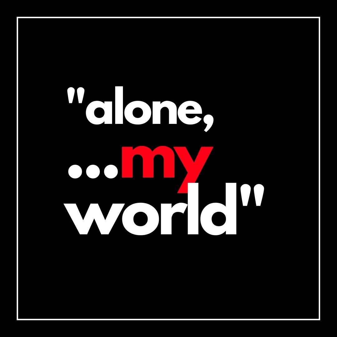 Alone my world WhatsApp Dp full HD free download.