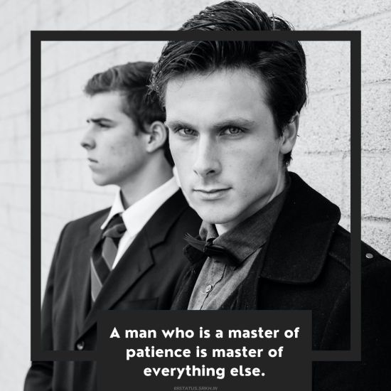 Attitude Images – A man who is a master of patience is master of everything else