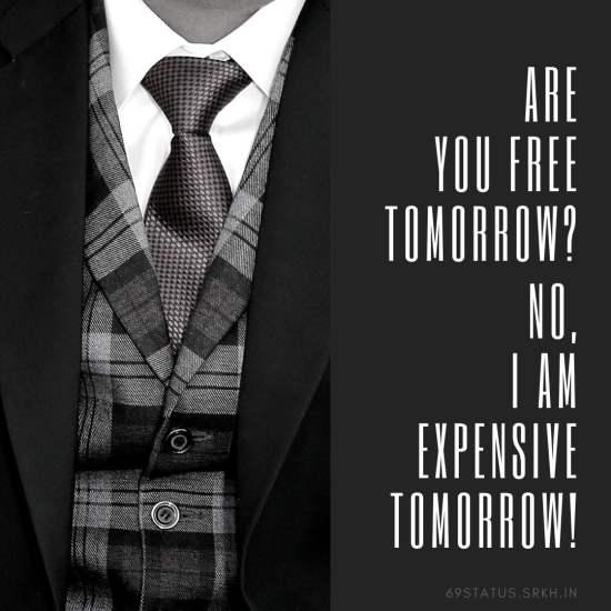 Attitude Images – Are you free Tomorrow – No I am Expensive Tomorrow