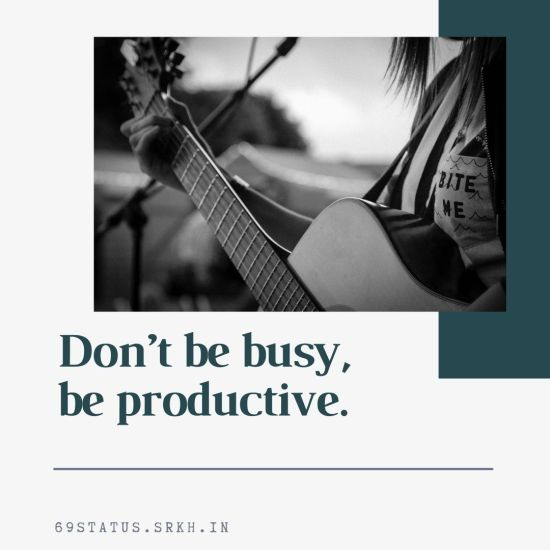 Attitude Images – Do not be busy – be productive