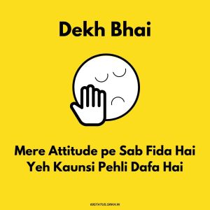 Dekh Bhai Attitude Images full HD free download.