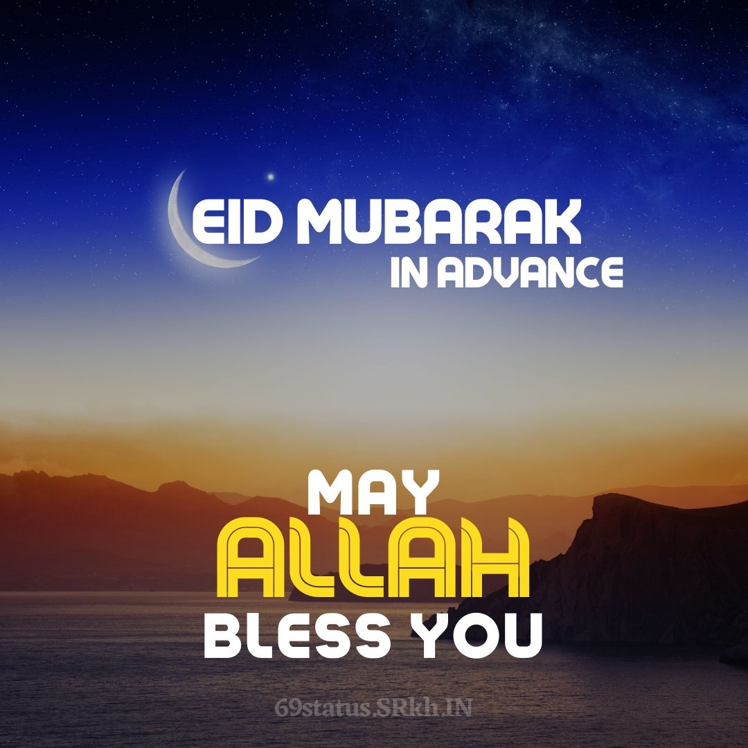 Eid Mubarak In Advance Image. May Allah Bless You full HD free download.