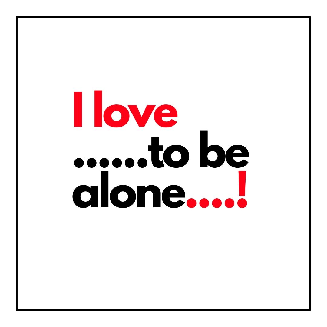 I love to be Alone WhatsApp Dp full HD free download.