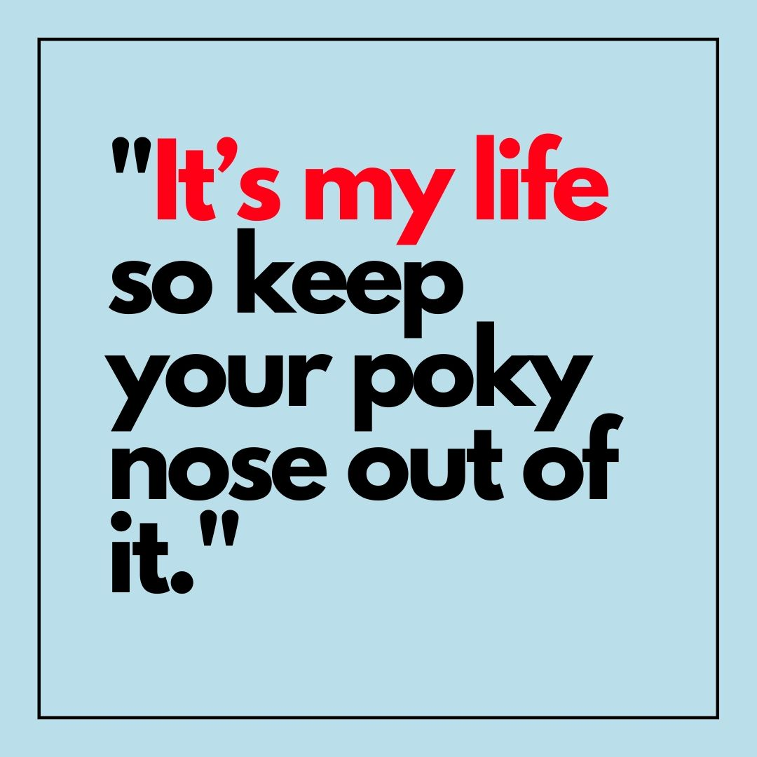 Its my life so keep your poky nose out of it Attitude WhatsApp Dp image full HD free download.
