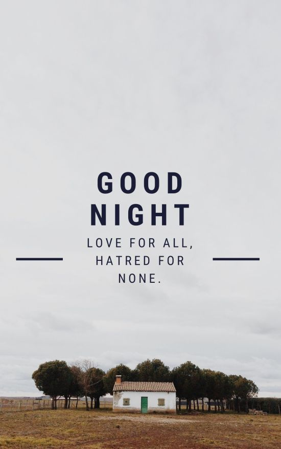 Love For All, Hatred For None. Good Night Quote Image