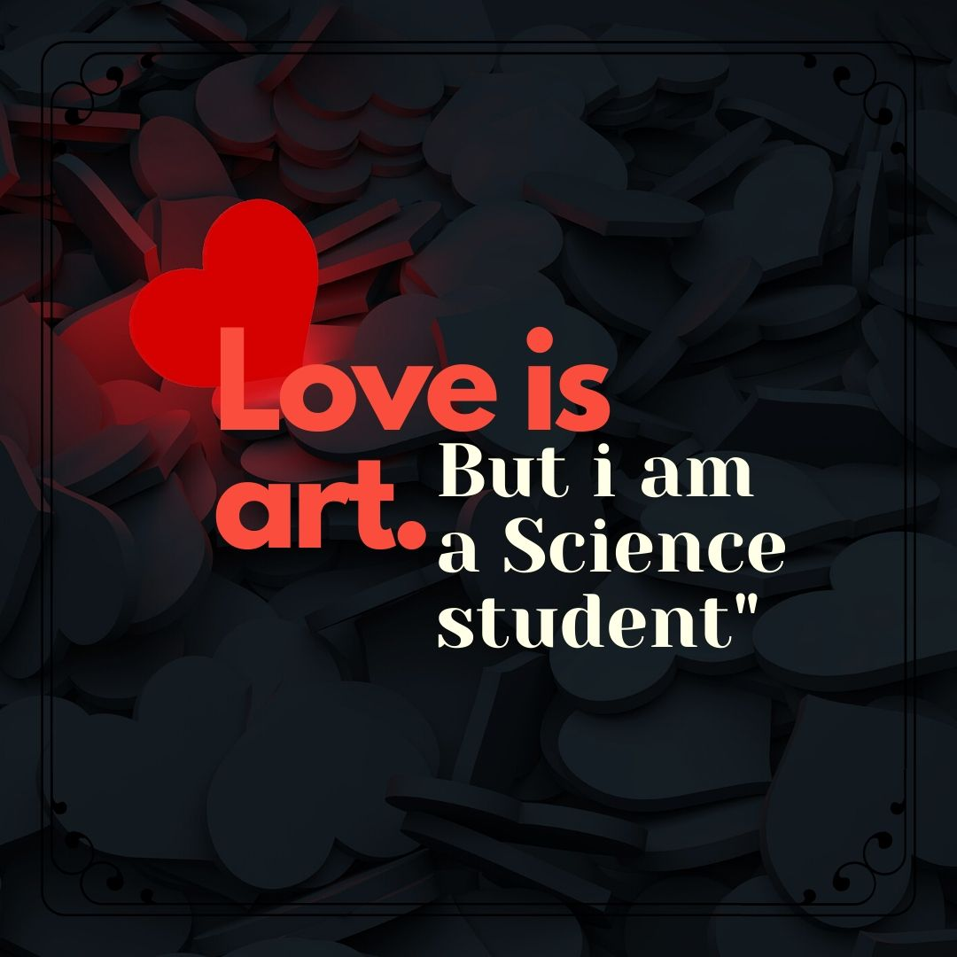 Love is art But I am a Science Student Funny WhatsApp Dp Image full HD free download.