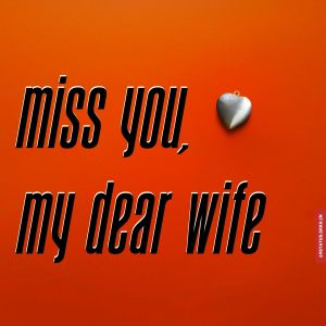 Miss you wife images full HD free download.