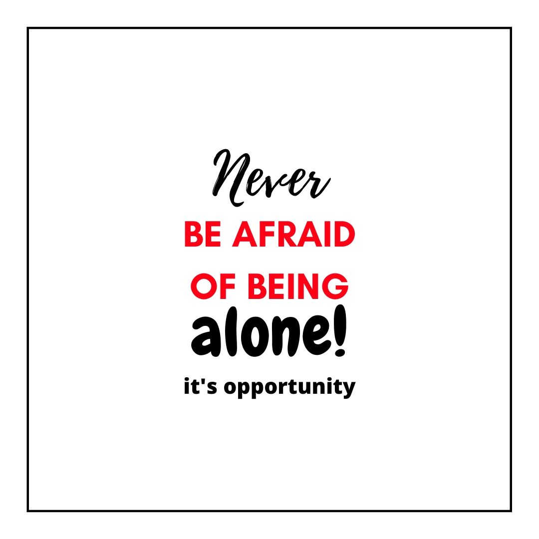 Never be afraid of being alone WhatsApp Dp full HD free download.