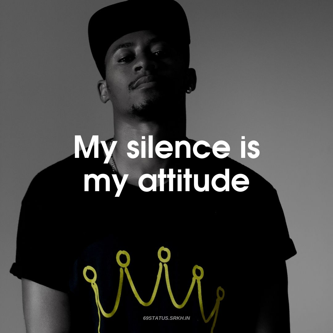 Silent is My Attitude Image full HD free download.