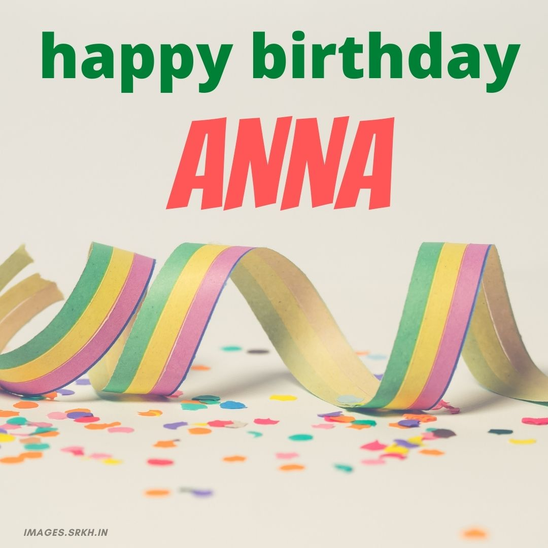 Happy Birthday Anna Images Download Free Images Srkh