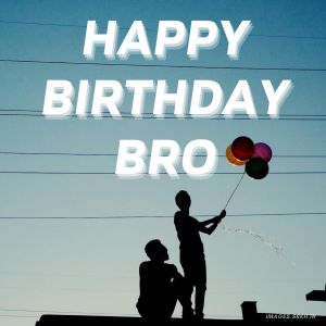 Happy Birthday Bro Images full HD free download.