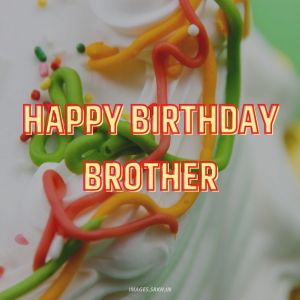 Happy Birthday Images Brother full HD free download.