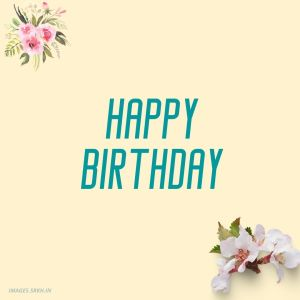 Happy Birthday Images Flowers full HD free download.
