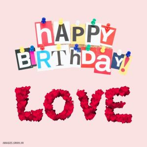 Happy Birthday Images Love full HD free download.