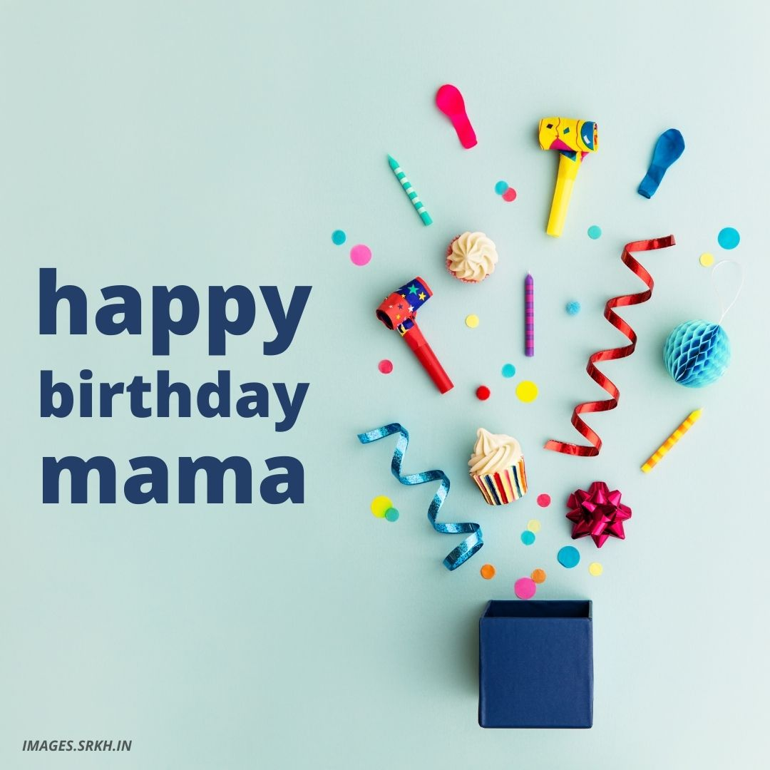 Happy Birthday Mama Images Download Free Images Srkh