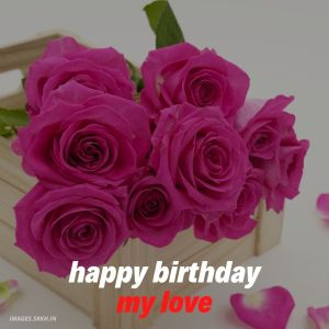 Happy Birthday My Love Images full HD free download.