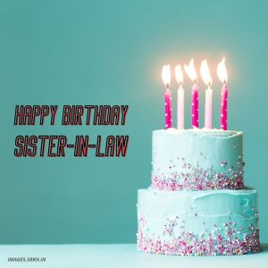 Happy Birthday Sister In Law Images full HD free download.