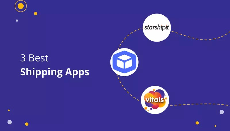 3 Best Shipping Apps for Shopify