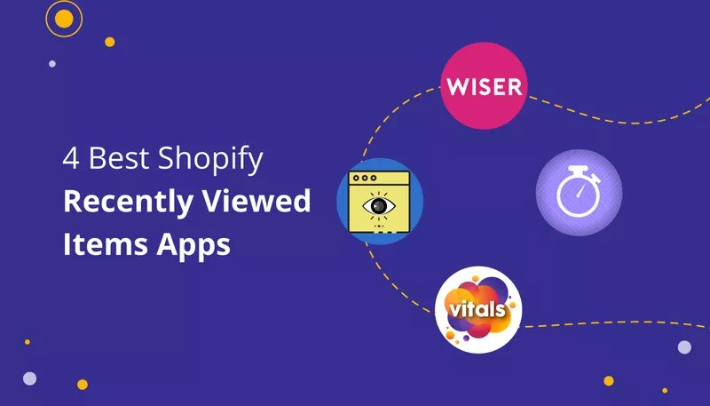 4 Recently Viewed Items Apps for Shopify