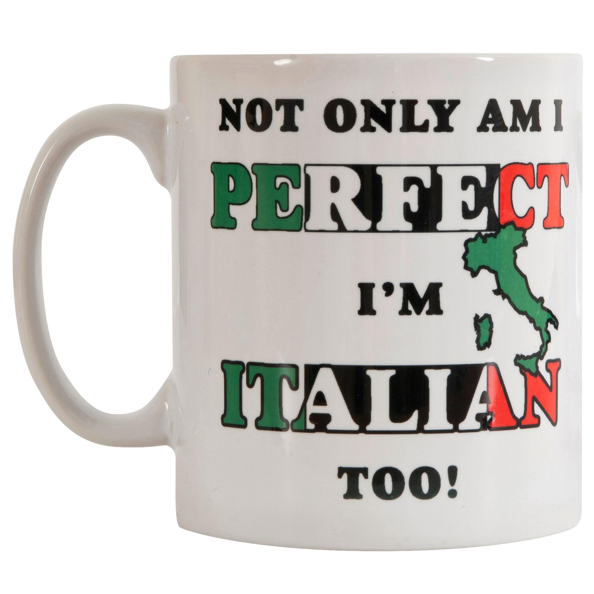 Not Only Am I Perfect, I'm Italian Too! Mug - OS