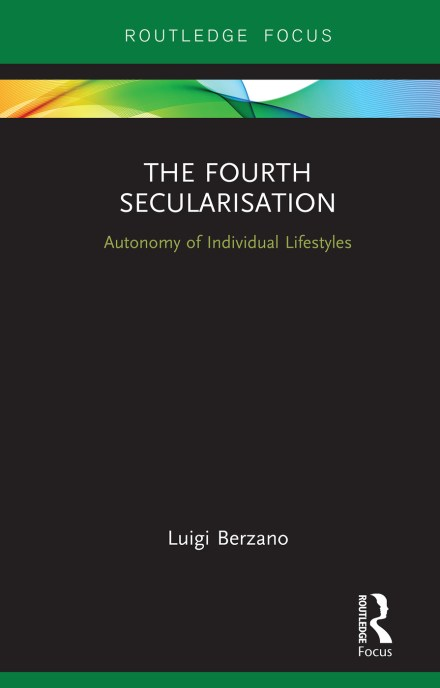The Fourth Secularisation: Autonomy of Individual Lifestyles, 1st Edition (Hardback) book cover