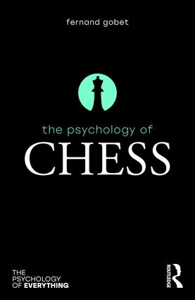 The Psychology of Chess is a new book by conference keynote speaker Fernand Gobet