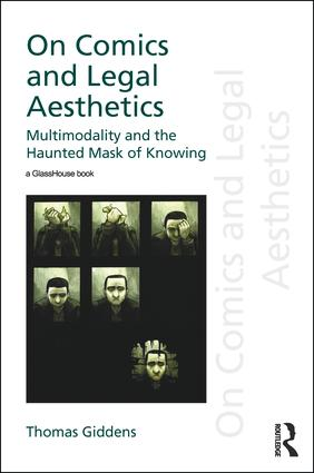 On Comics and Legal Aesthetics: Multimodality and the Haunted Mask of Knowing, 1st Edition (Hardback) book cover
