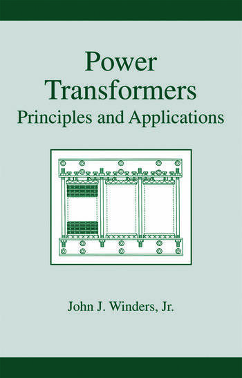 Power Transformers Principles And Applications CRC Press Book