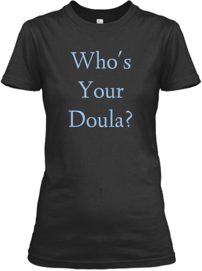 Who's <br /> Your <br /> Doula?
