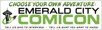 EC32 Choose Your Own Adventure: Emerald City ComiCon 2010!