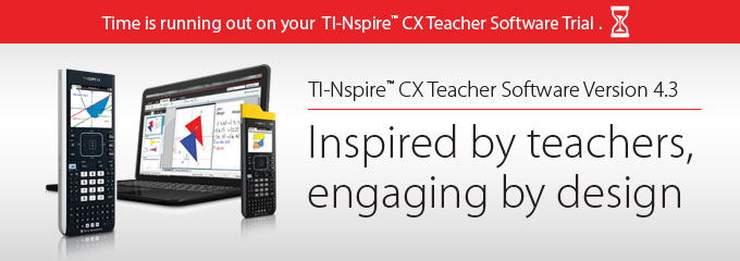 Enjoy your one-year tryout of TI-Nspire CX Software    Isnpired by teachers, engaging by design