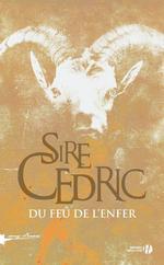 Du feu de l'enfer Sire Cédric