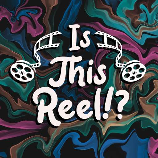 Is This Reel!?